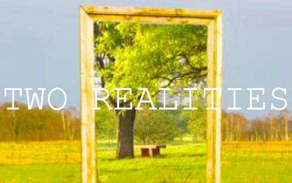 two realities