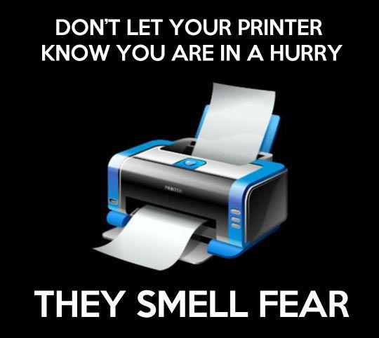 printer smells fear